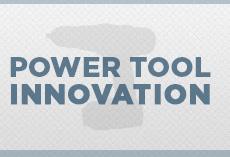Power Tool Inovation